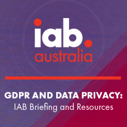 The GDPR and Data Privacy: IAB Briefing and Resources