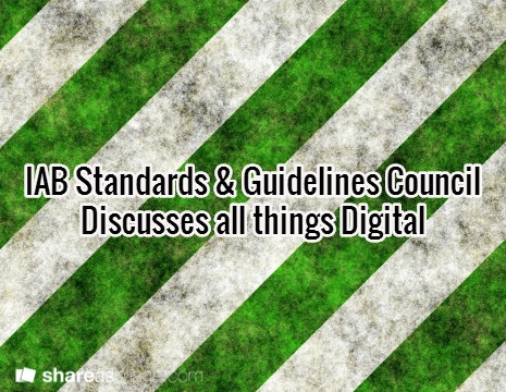IAB Standards & Guidelines Council Discusses All Things Digital